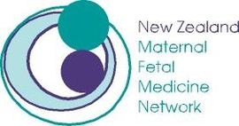 New Zealand Maternal Fetal Medicine Network (NZMFMN) - Auckland